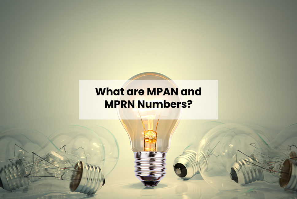 What are MPAN and MPRN Numbers?
